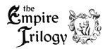 """The Empire Trilogy"" logo to title the statement page which discusses the work."